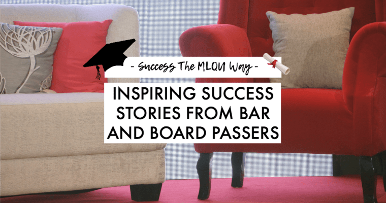 Inspiring Success Stories From Bar and Board Passers (Success The MLQU Way)