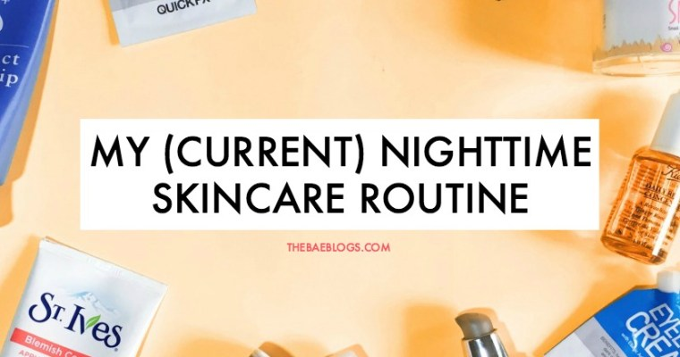 My (Current) Nighttime Skincare Routine