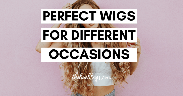 Perfect Wigs For Different Occasions | Black Hairspray