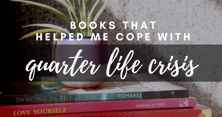 Books That Helped Me Cope With Quarter-Life Crisis