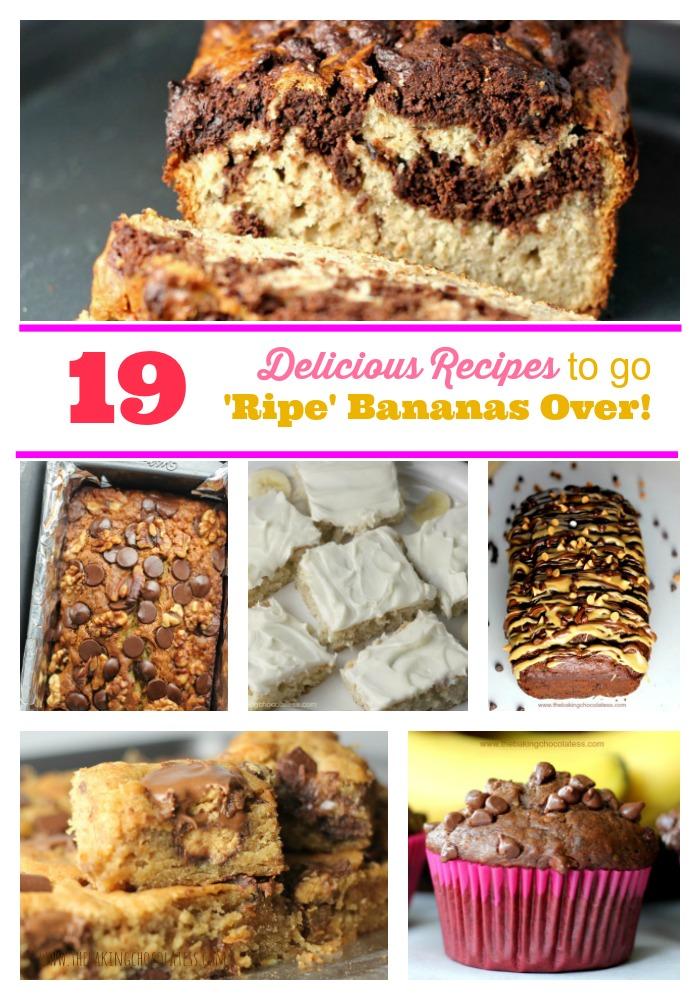 19 Delicious Recipes to go 'Ripe' Bananas Over!