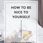 7 Ways to be Nice to Yourself
