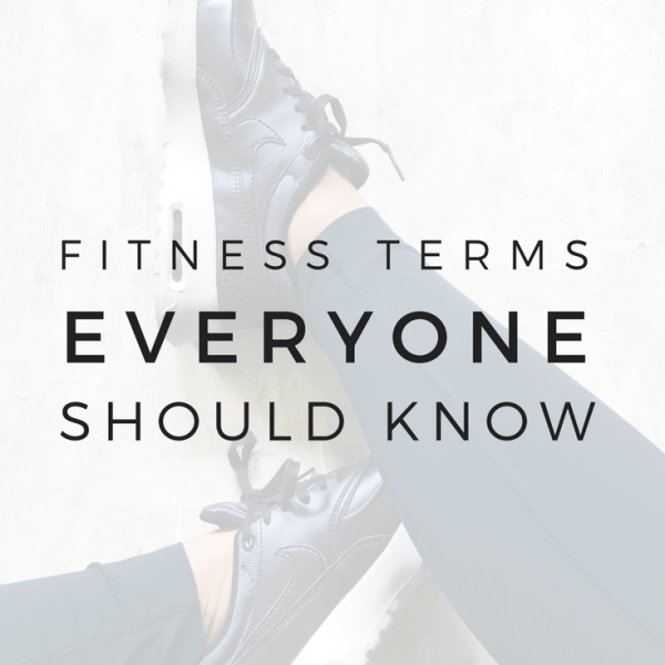 20 Fitness Terms Everyone Should Know