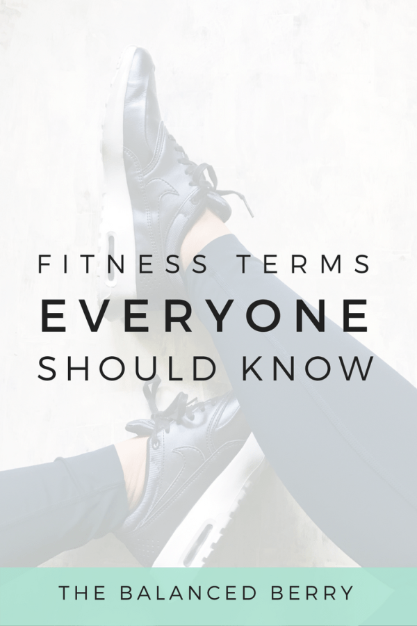 Easy-to-understand definitions for 20 fitness terms everyone needs to know.