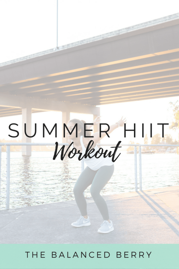 This Summer HIIT Workout is the perfect body-sculpting routine. No equipment needed!