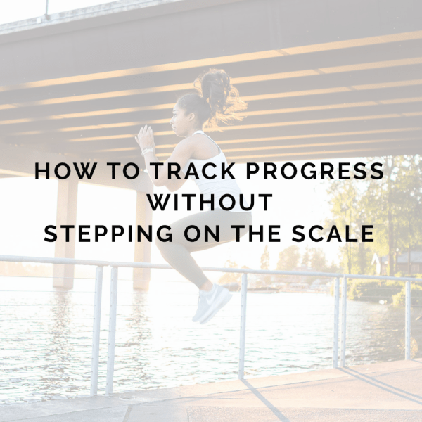 7 Ways to Track Your Fitness Progress (That Don't Involve the Scale)