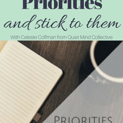 Setting Your Priorities and Sticking to Them