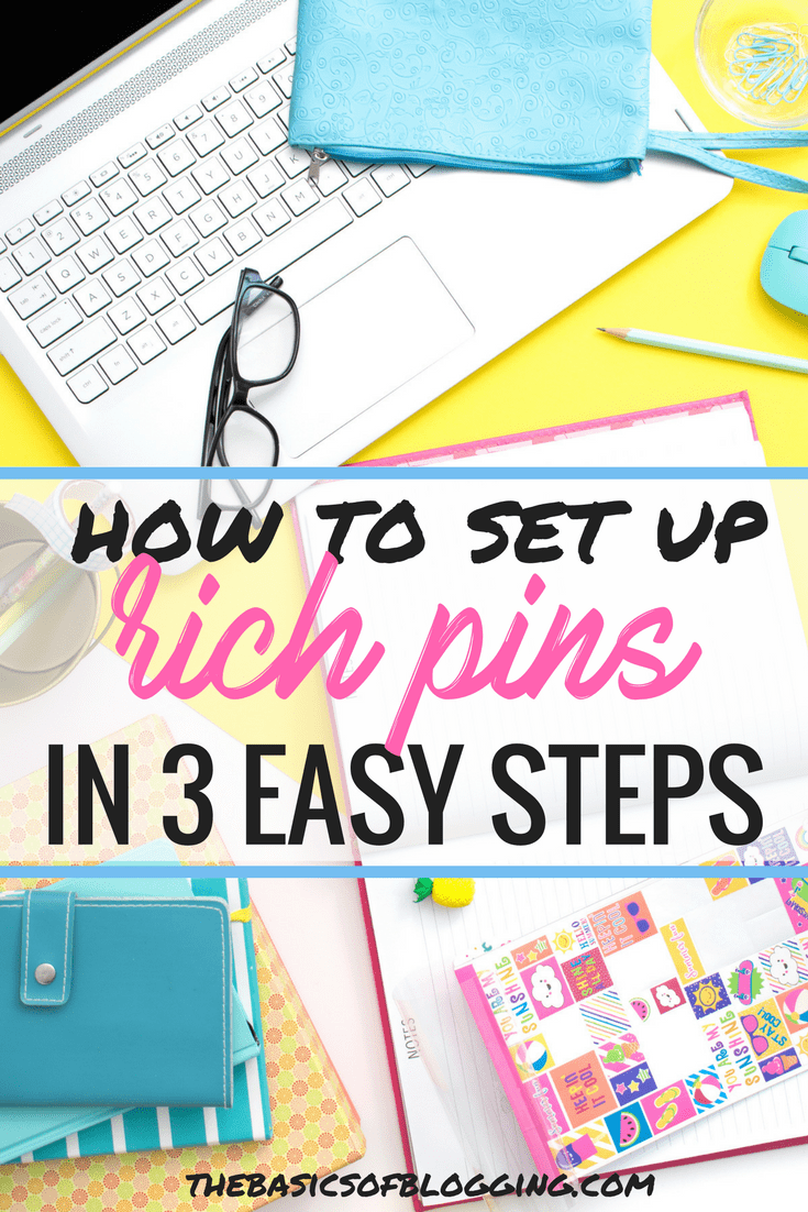 How to set up Rich Pins on your Pinterest profile to build a following and increase your blog traffic!