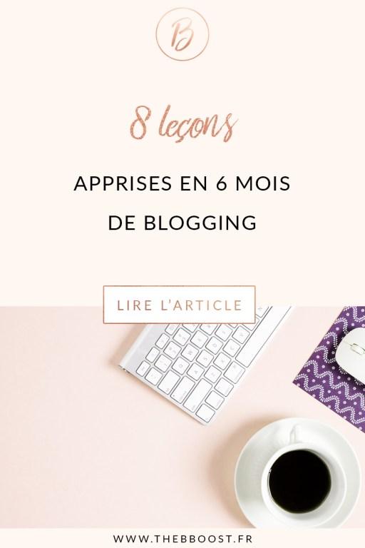 8 leçons apprises en 6 mois de blogging, que personne ne nous dit vraiment. Un article du blog TheBBoost. #blogging #tips #astuces