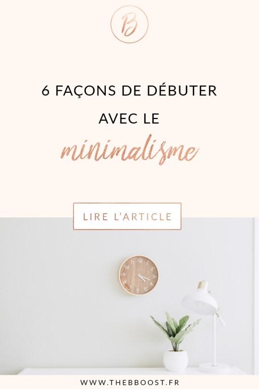 6 conseils concrets et simples à mettre en place pour débuter avec le minimalisme. Un article du blog TheBBoost. #minimalism #rangement #organisation #quotidienne #kondo