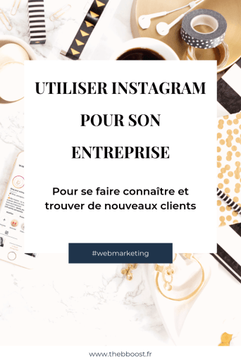 Toutes les clés pour utiliser Instagram pour son entreprise, se faire connaître et attirer de nouveaux clients. Un article du blog www.thebboost.fr #businesstips #instagramtips