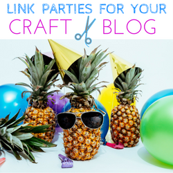 Link Parties for Your Craft Blog