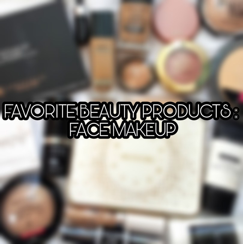 Favorite Beauty Products of 2017: Face Makeup Edition