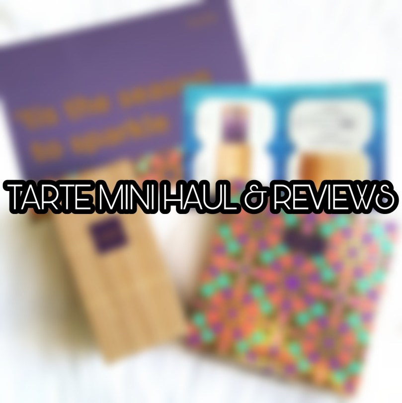 Tarte Mini Haul and Reviews