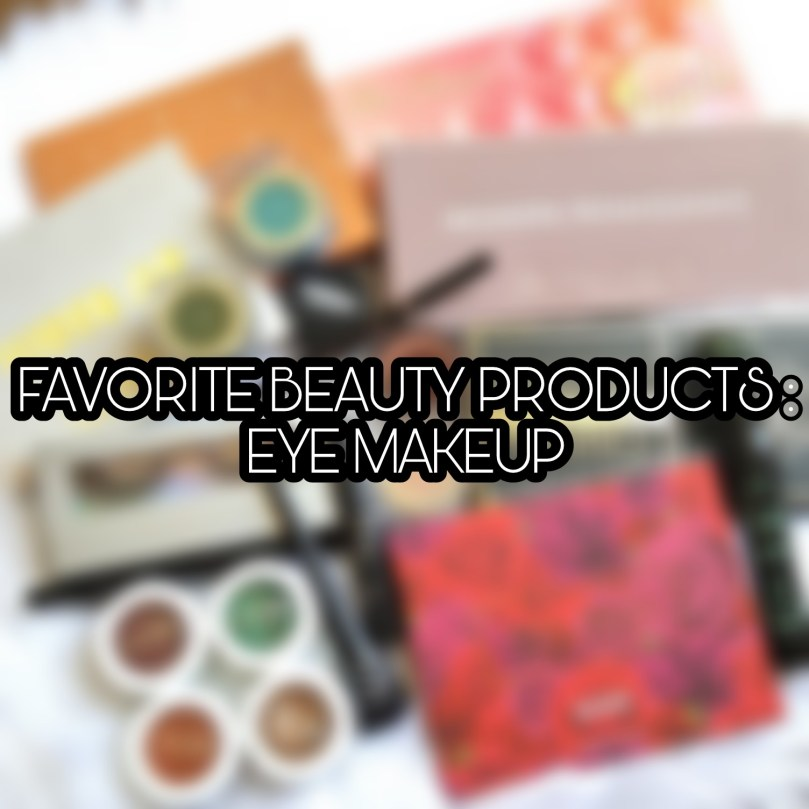 Favorite Beauty Products of 2017: Eye Makeup Edition