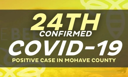 Health Officials Confirm  There Are Now 24 Cases That Tested Positive in  Mohave County  1 Death is Included  Latest in Bullhead City