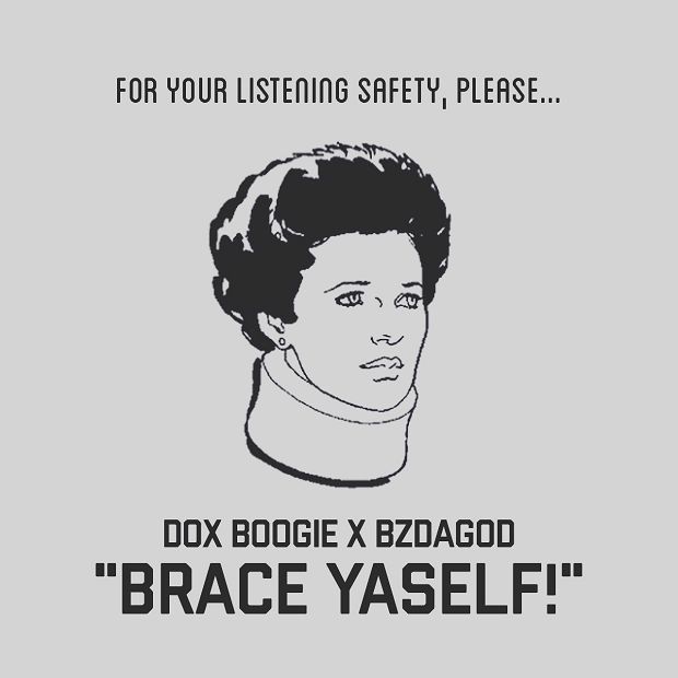 "Dox Boogie & BZdaGod ""Brace Yaself"""