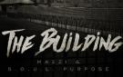 Mazzi & S.O.U.L. Purpose - The Building