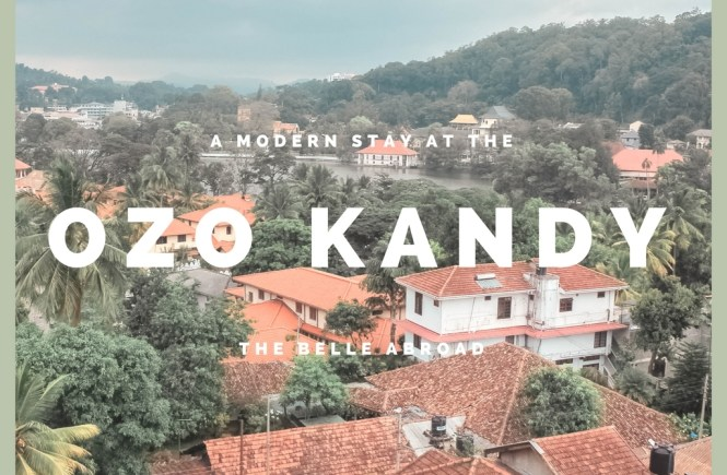 Historical Kandy & the OZO | the belle abroad