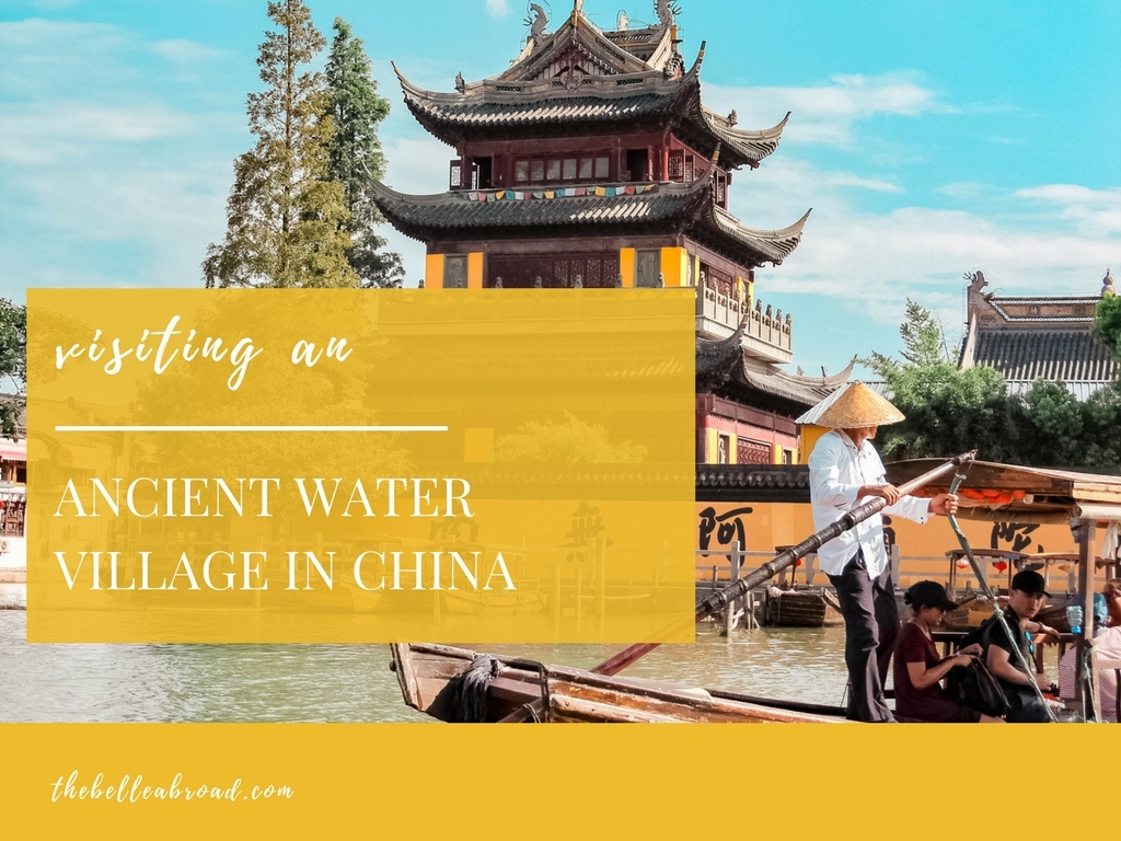 EXPLORING THE ANCIENT WATER VILLAGES OF CHINA