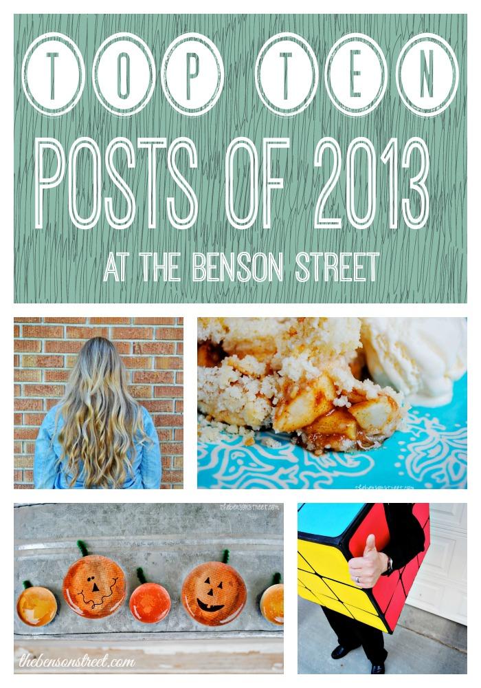 Top Ten Posts of 2013 at thebensonstreet.com