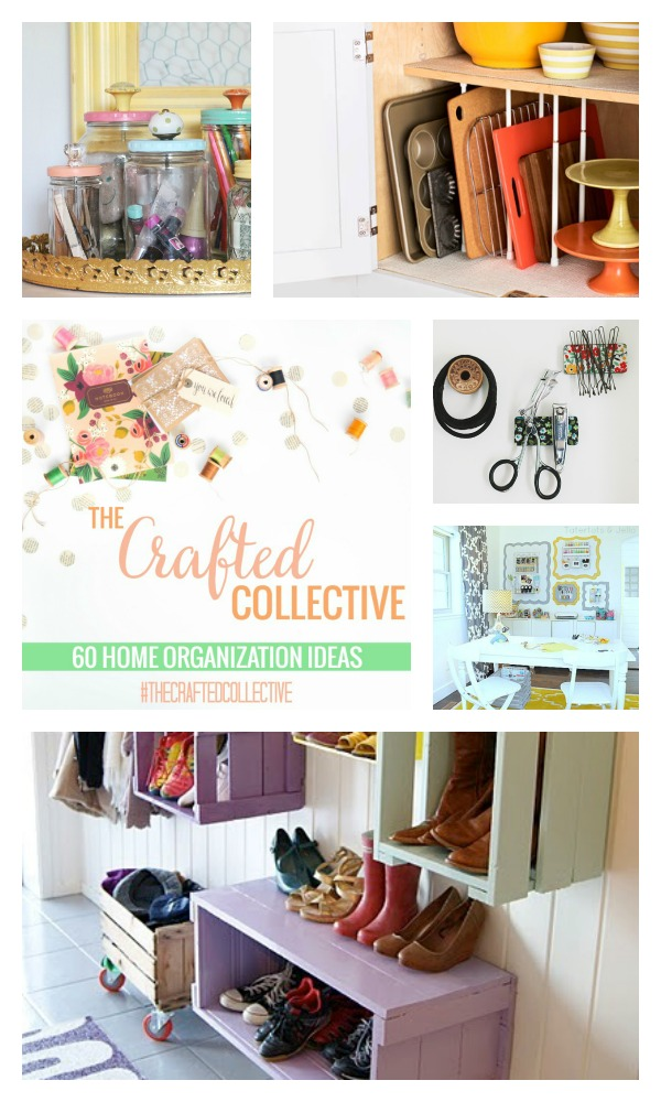 The Crafted Collective 60 Home Organization Ideas at thebensonstreet.com