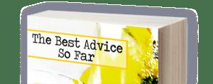 The Best Advice So Far Book Top
