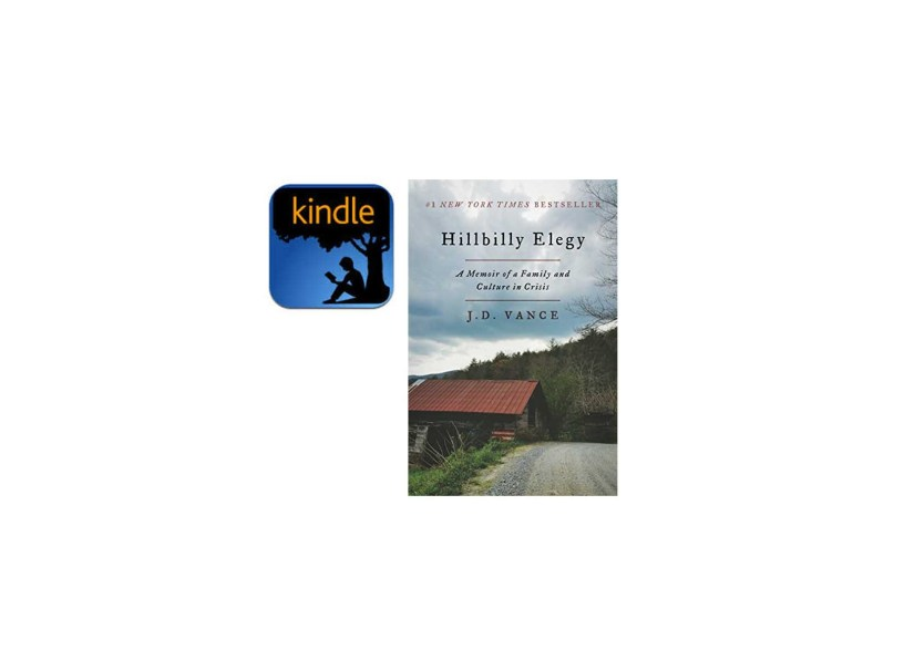 Kindle Edition – Hillbilly Elegy- A Memoir of a Family and Culture in Crisis