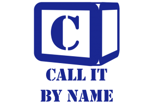 C is for Calling it by name