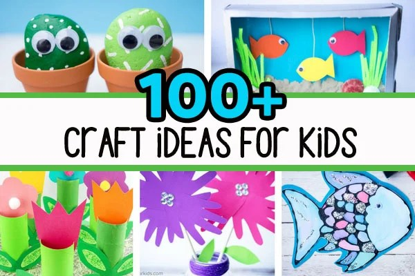 100 Easy Craft Ideas For Kids The Best Ideas For Kids