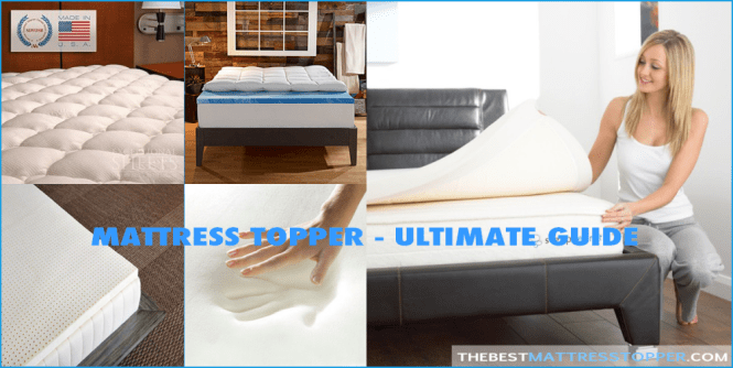 The Ultimate Guide On Choosing Best Mattress Topper