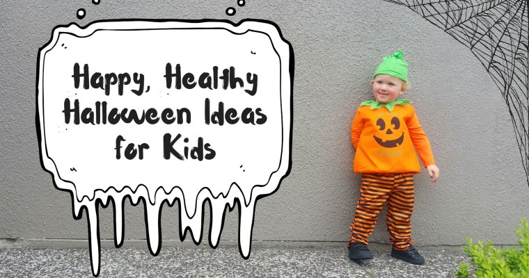 Happy, Healthy Halloween Ideas for Kids