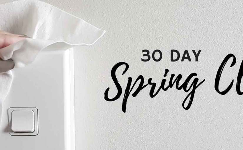 30 Day Spring Cleaning Plan