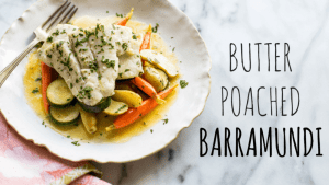 Butter Poached Barramundi with Vegetables