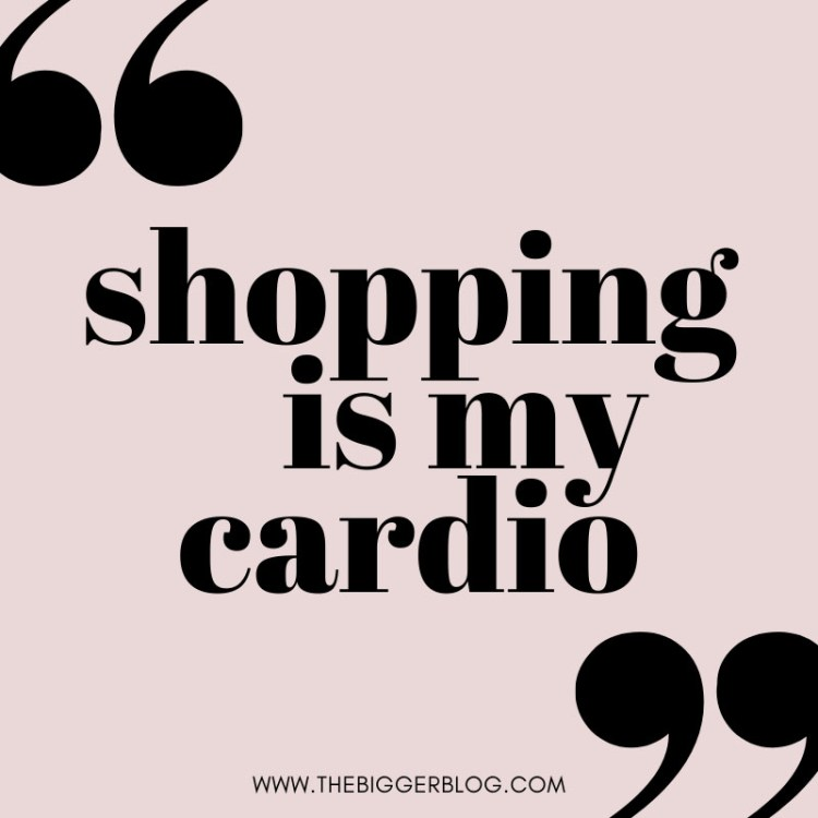 quote shopping is my cardio
