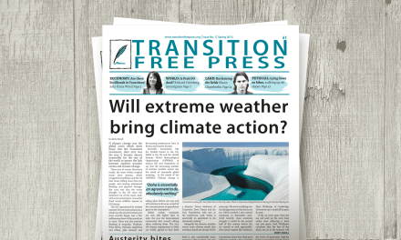Transition Free Press 1 (Spring 2013) – Will extreme weather bring climate action?