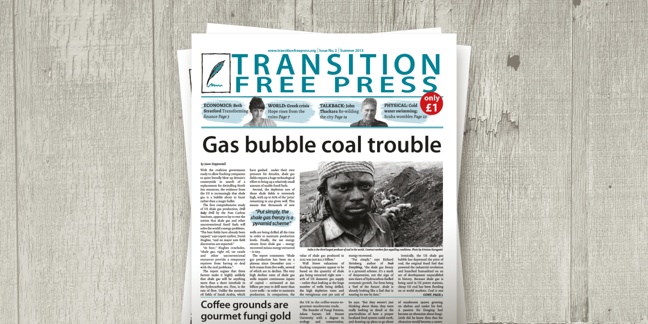 Transition Free Press 2 (Summer 2013) — Gas bubble coal trouble