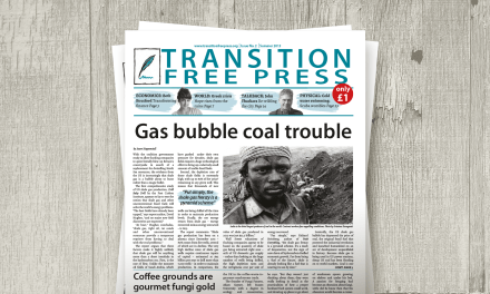 Transition Free Press 2 (Summer 2013)—Gas bubble coal trouble