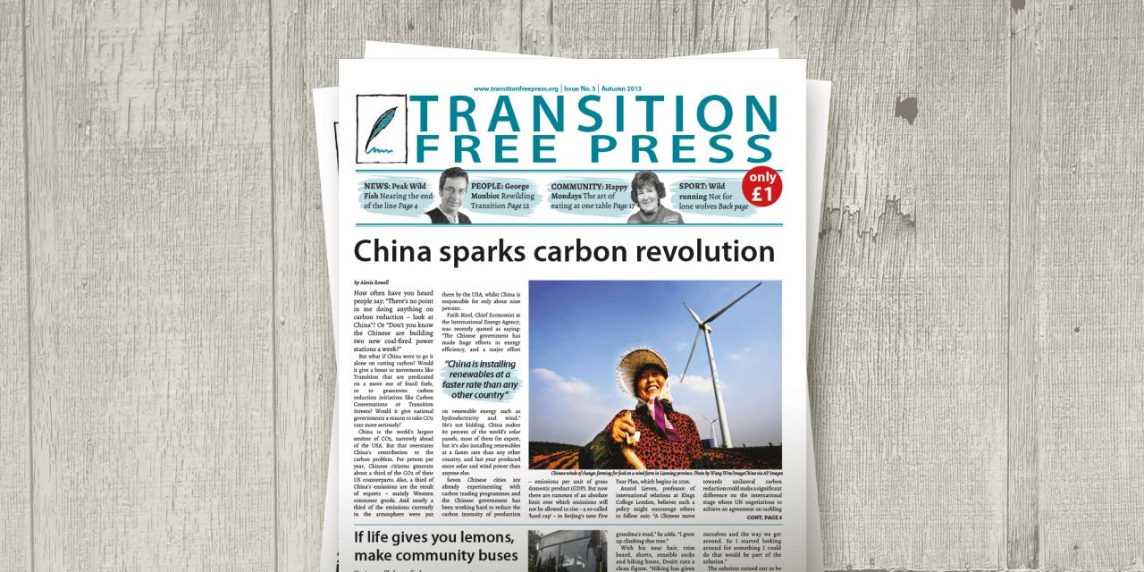 Transition Free Press 3 (Autumn 2013) – China sparks carbon revolution
