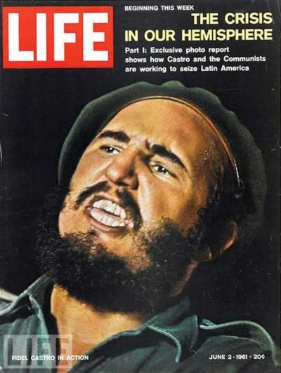 life magazine turns on fidel castro in june 1961