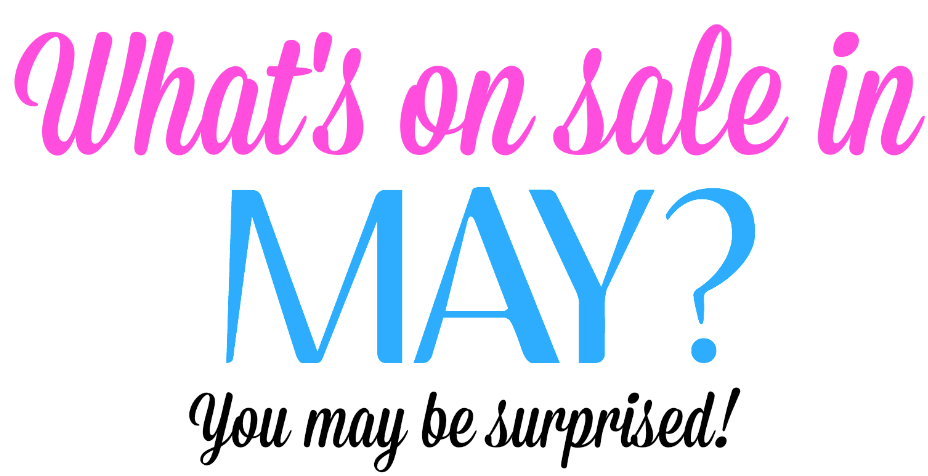 What's On Sale In May? You May Be Surprised! - That's Just Jeni