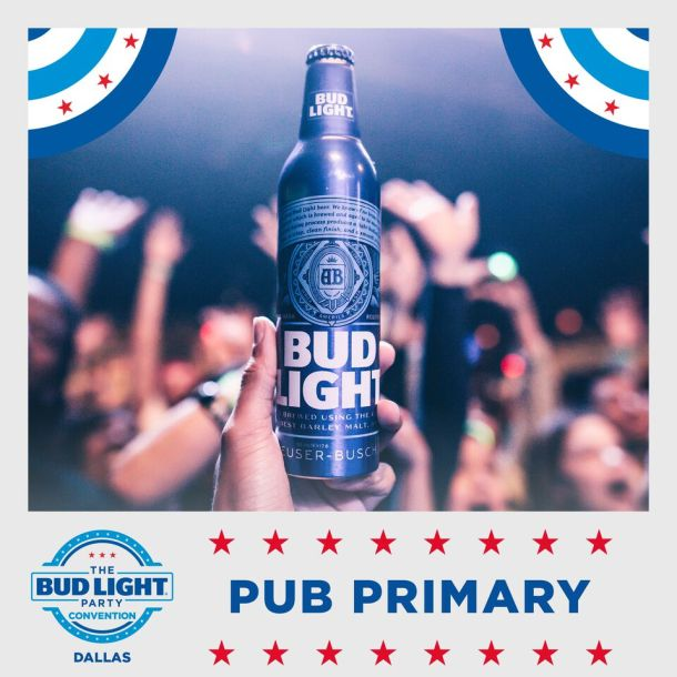 Bud Light Party Convention - Dallas Pub Primaries!