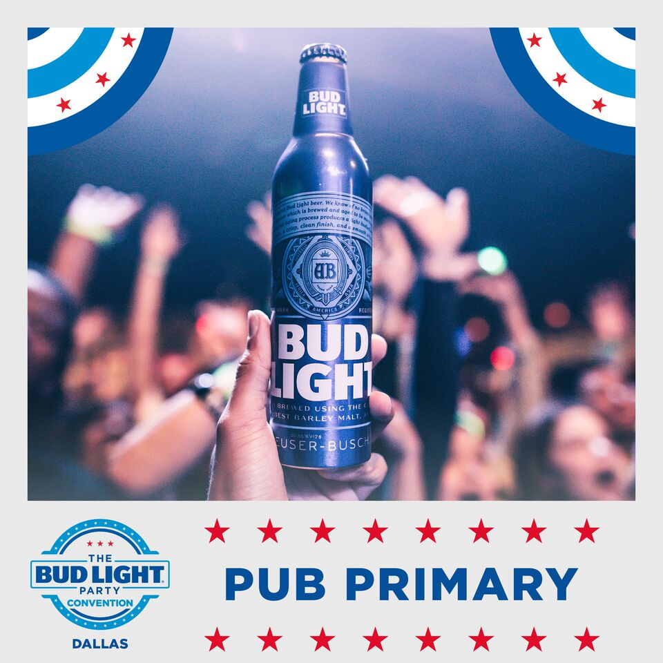 Bud Light Party Convention   Dallas Pub Primaries!