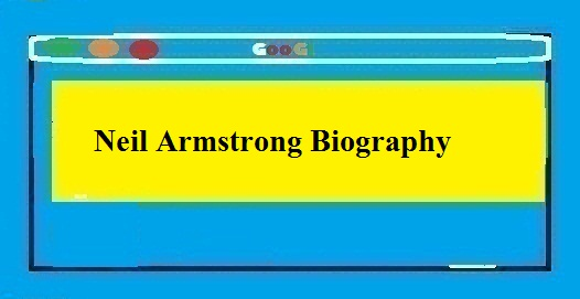 Neil Armstrong Biography In Hindi In Hindi Me Janakari - Thebiohindi