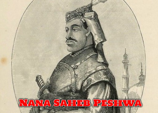 Biography of Nana Saheb Peshwa - नाना साहब पेशवा की जीवनी