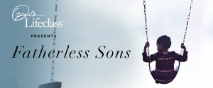 lifeclass-fatherless-sons