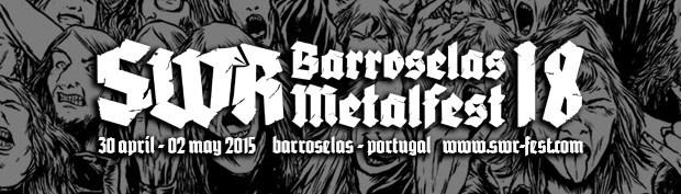 SWR Barroselas Metalfest confirm first bands for 2015