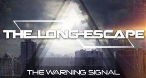 The Long Escape – The Warning Signal