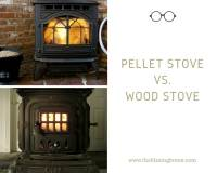 Pellet Stove Vs Wood Stove : Which Is Perfect For Home