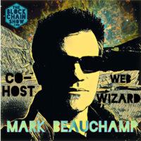 "Mark ""Howling Mad"" Beauchamp - Blockchain Show Web Wizard"
